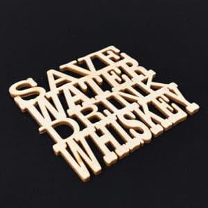 onderzetter save water drink whiskey